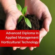 Advanced Diploma In Applied Management Horticultural Technology
