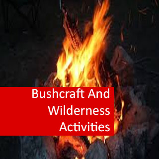 Bushcraft And Wilderness Activities 100 Hours Certificate Course