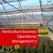 Horticulture Business Operational Management II 100 Hours Certificate Course